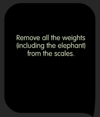 Tricky Test Fact that an elephant weighs more than 10 tons. Balance the scales.